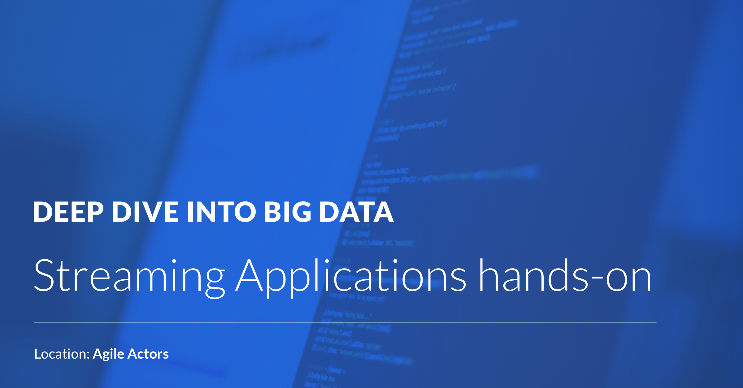 Deep Dive into Big Data – Streaming Applications hand-on