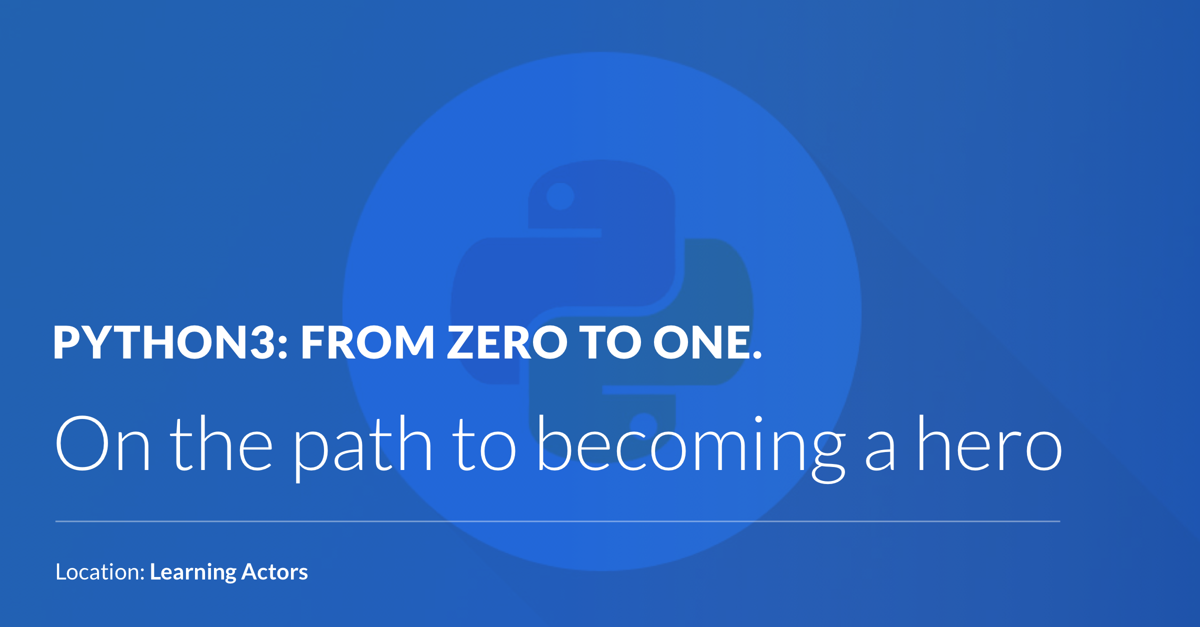 Python3: From zero to one. On the path to becoming a hero