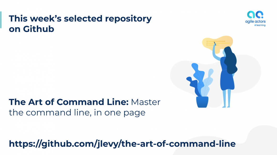 The Art of Command Line | Agile Actors #learning