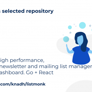 listmonk: high performance, self-hosted newsletter and mailing list manager with a modern dashboard. Go+ React