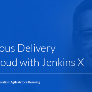 Continuous Delivery on the cloud with Jenkins X
