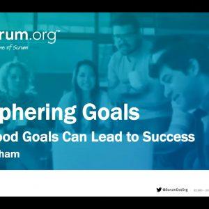 Webinar Recording: Deciphering Goals – How Good Goals Can Lead to Success